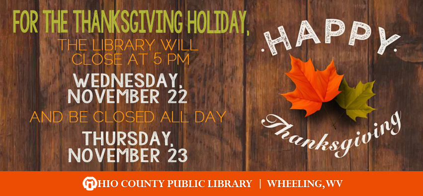 OCPL Closes at 5 pm, Wednesday, November 22, and is closed all day, Thursday, November 23, 2017, for Thanksgiving