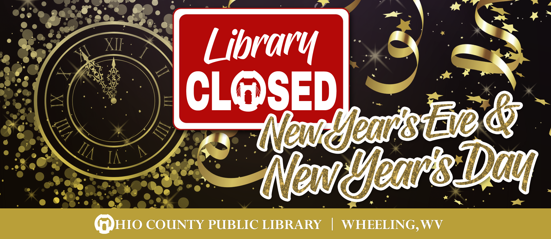 The Library will be closed New Year's Eve and New Year's Day, reopening Thursday, Jan. 2, 2020.