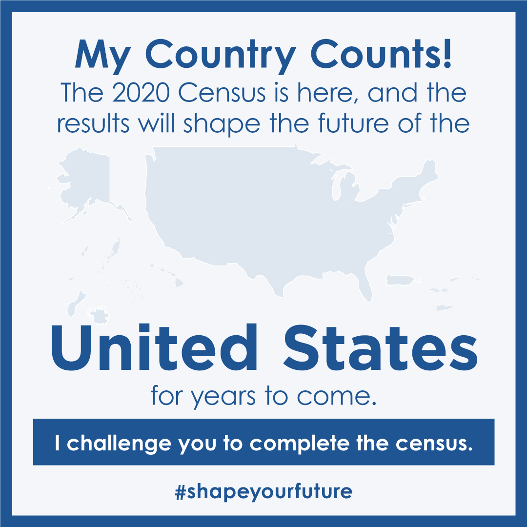 Challenge friends and family to respond to the 2020 Census with a post on social media