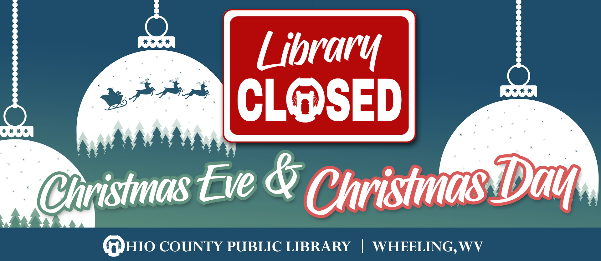 The Library will be closed Christmas eve, Tuesday, December 24 and Christmas Day, Wednesday, December 25, 2019.