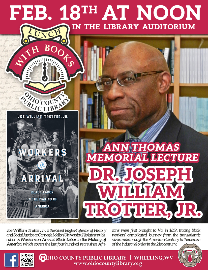 Lunch With Books: Tuesday, February 18, 2020 at noon - Ann Thomas Memorial Lecture with Dr. Joseph William Trotter, Jr.
