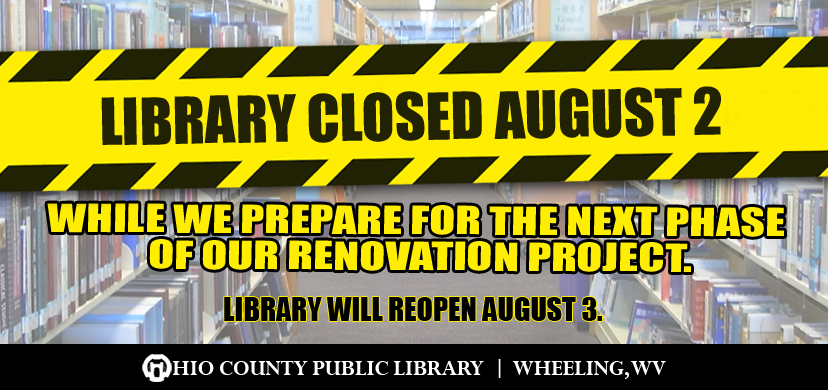 The OCPL will be closed Wednesday, August 2, 2017, to allow construction crews to prepare the Library for the next phase of the building's ongoing renovations.