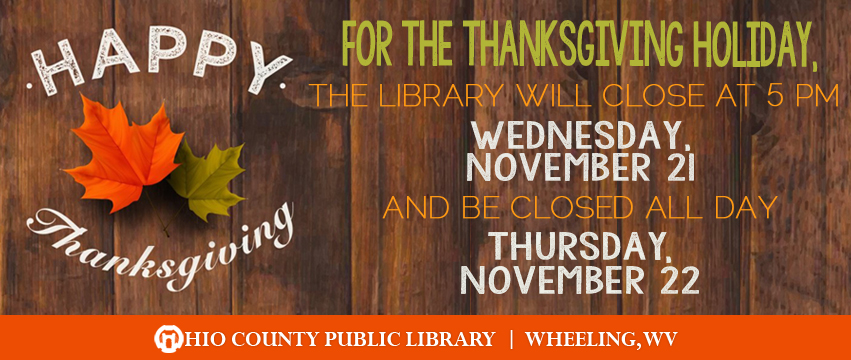 OCPL Closes at 5 pm, Wednesday, November 21, and is closed all day, Thursday, November 22, 2018, for Thanksgiving