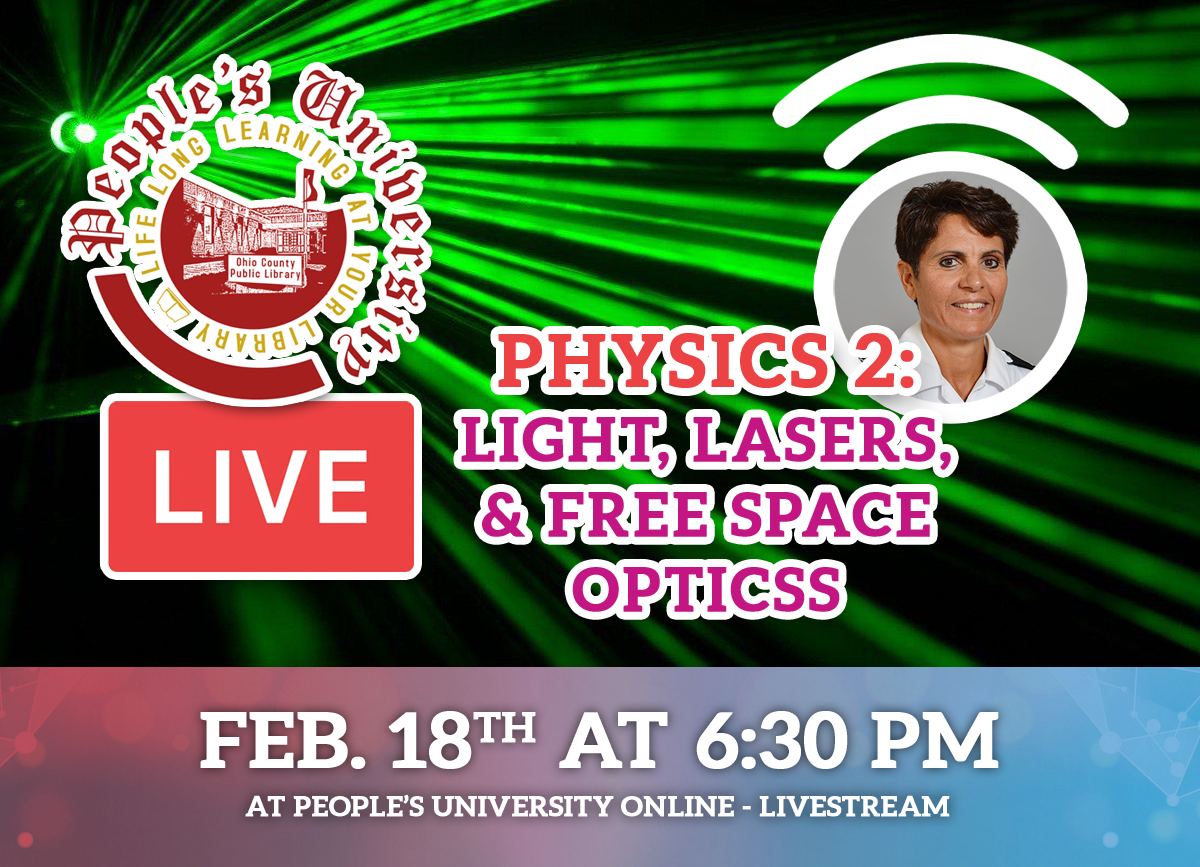 People's U: Class 5 - Physics 2 - Light, Lasers, and Free Space Optics. Feb. 18, 2021 at 6:30 pm on the People'YouTube and Facebook