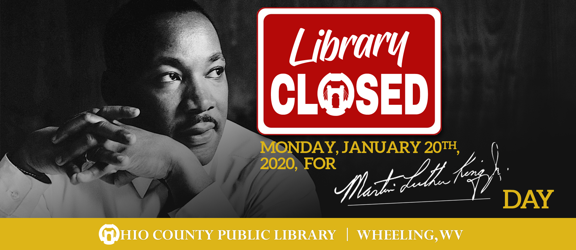 The Library will be closed Monday, Jan. 20, 2020, for Martin Luther King Jr. Day.