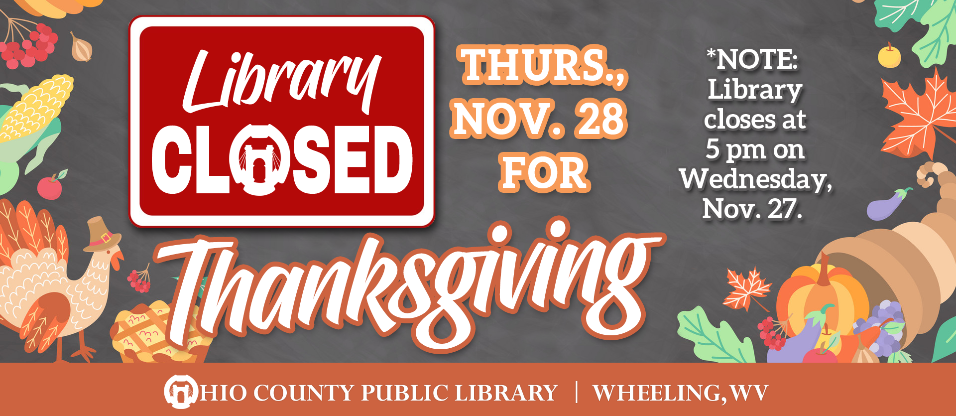 The Library will close at 5 pm on Wednesday, November 26 and will be closed all day, Thursday, November 27, 2019 in observance of the Thanksgiving Holiday.