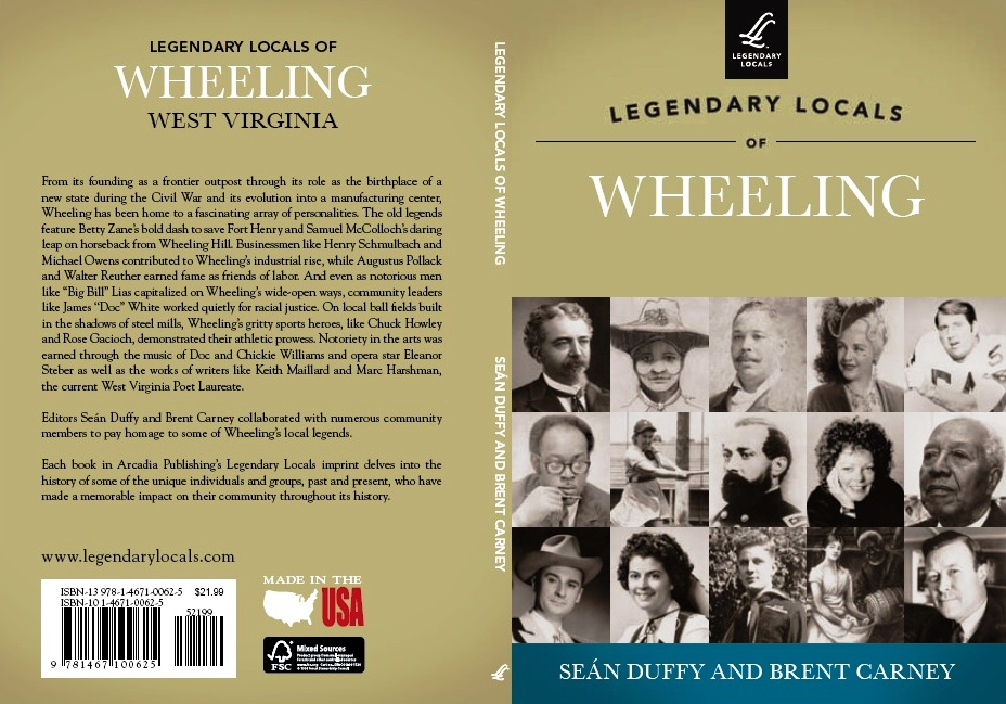 Legendary Locals of Wheeling is a collaborative work about the People of Wheeling, written by the People of Wheeling. Author royalties from all sales of the book are donated directly to the Ohio County Public Library.