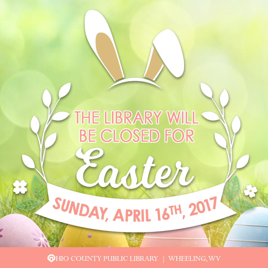 OCPL closed Easter Sunday, April 16th, 2017