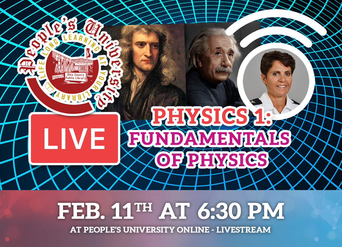 People's U: Class 5 - Physics 1 - Fundamentals of Physics. Feb. 11, 2021 at 6:30 pm on the People'YouTube and Facebook