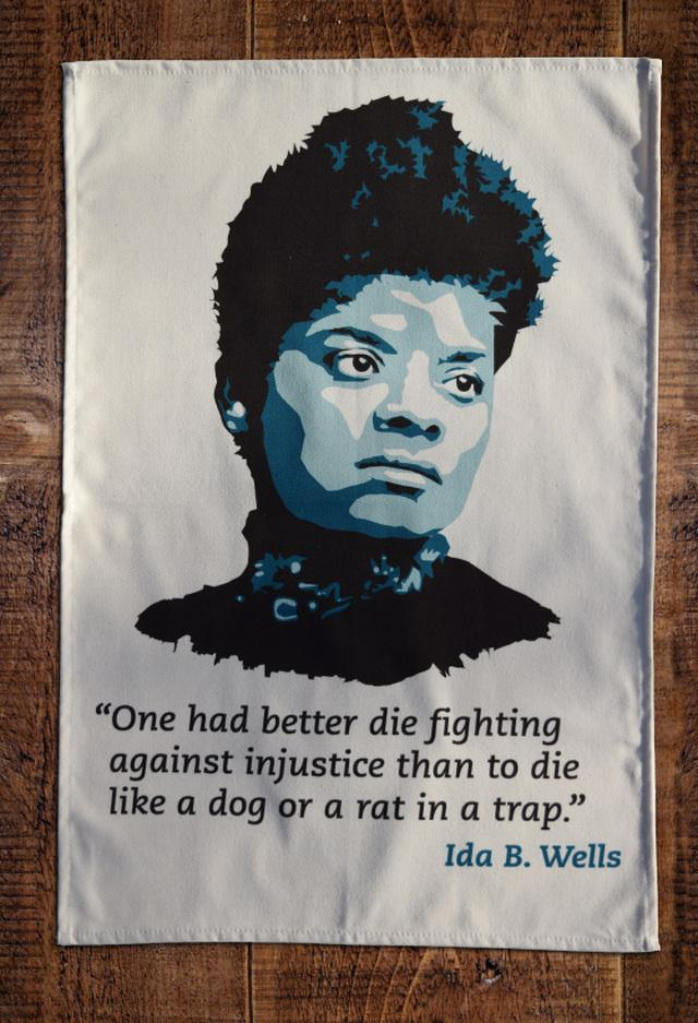 Ask our instructor a question during this class and get entered into a raffle to win this Ida B Wells tea towel!