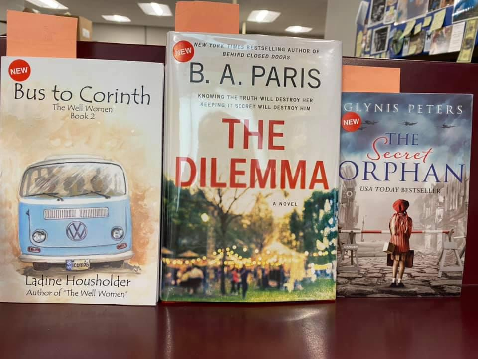 New Fiction Available for curbside pick-up at the Library - Bus to Corinth by Ladine Housholder, The Dilemma by B. A. Paris, The Secret Orphan by Glynis Peters