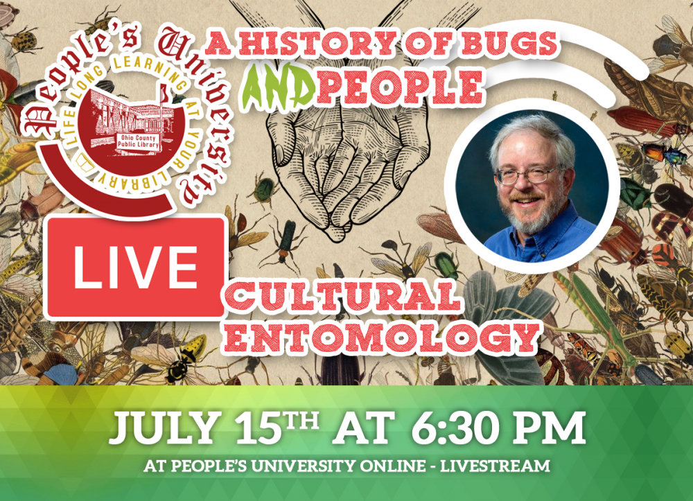 People's University, Bugs and People, CLASS 8: A History of Bugs & People: — Cultural Entomology