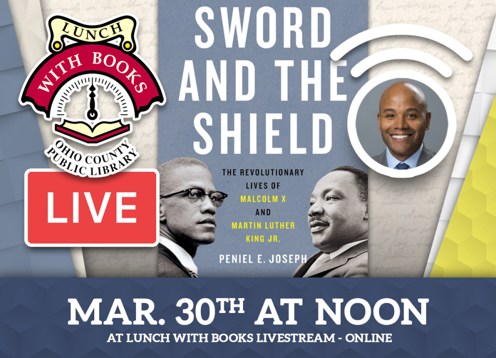 Peniel E. Joseph will talk about his book, The Sword and the Sheild, at Lunch With Books Livestream, March 30th at noon.