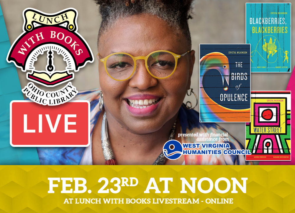 Crystal Wilkenson will be the guest at our Ann Thomas Memorial Lunch With Books Livestream program, February 23 at noon.