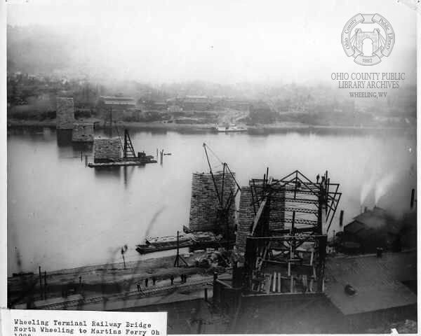 Wheeling Terminal Railway Bridge under construction, 1890, North Wheeling to Martins Ferry