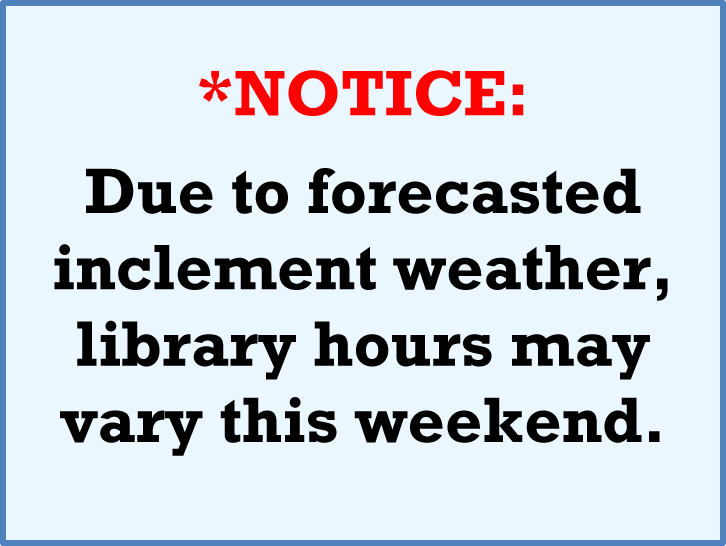 Library hours may vary this weeked