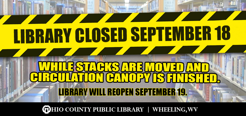 The OCPL will be closed Monday, September 18, 2017, while stack movers replace shelving units to their original locations and construction crews work on the canopy over the circulation desk.
