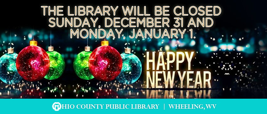 OCPL Closed New Year's Eve, Sunday, December 31 and New Year's Day, Monday, January 1.