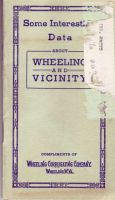 Booklet: Some Interesting Data about Wheeling and Vicinity (Compliments of Wheeling Corrugating Company) : Booklet Cover